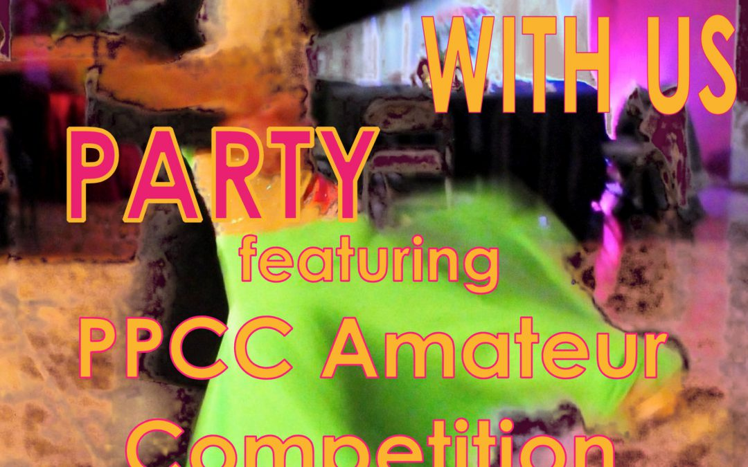 """COME DANCE WITH US"" Ballroom, Latin, Country-Western & Swing Party  is featuring  ""PPCC Amateur Competition"", Saturday, May 5, 2018"
