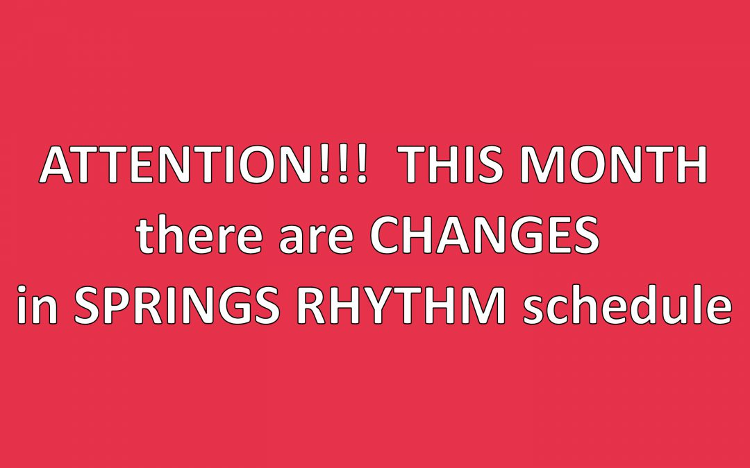 Attention: Changes to the Schedule of Springs Rhythm Dance and Event Center in August 2017.