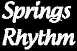 Springs Rhythm