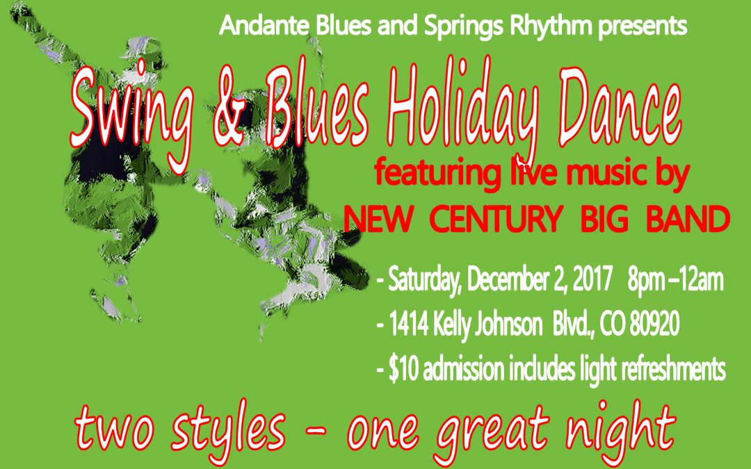 "Andante Blues and Springs Rhythm presents ""Swing & Blues Holiday Dance"" featuring live music by NEW CENTURY BIG BAND. 12/02/17"