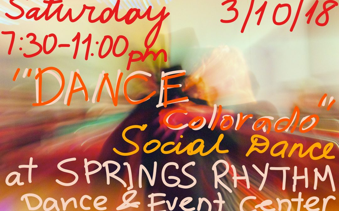 """DANCE COLORADO"" Ballroom, Latin, Country-Western & Swing Social Dance – SAT, March 10, 2018"