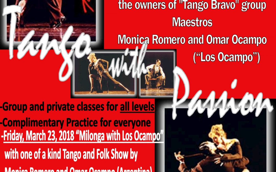 """""""Tango With Passion"""" Week with Los Ocampo. CLASSES START ON WEDNESDAY MARCH 21, 2018!!!"""