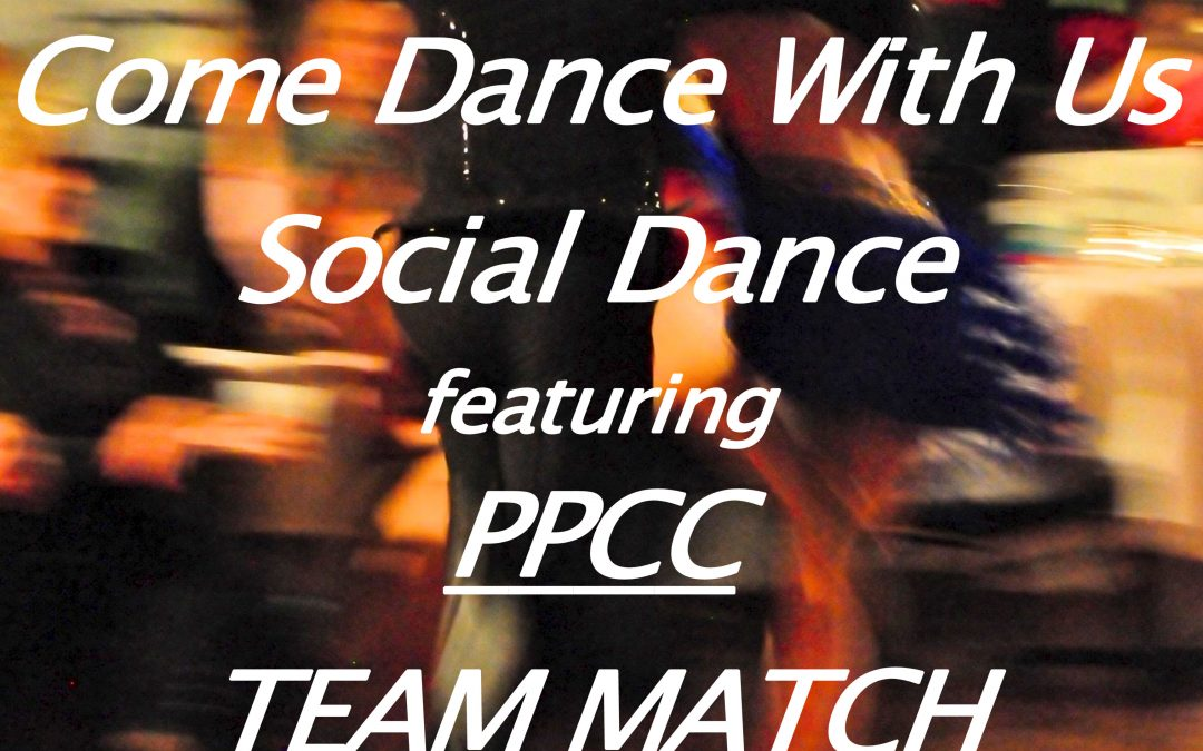 """COME DANCE WITH US"" Ballroom, Latin, Country-Western & Swing Party  is featuring  ""PPCC TEAM MATCH"", Saturday, August 4, 2018"