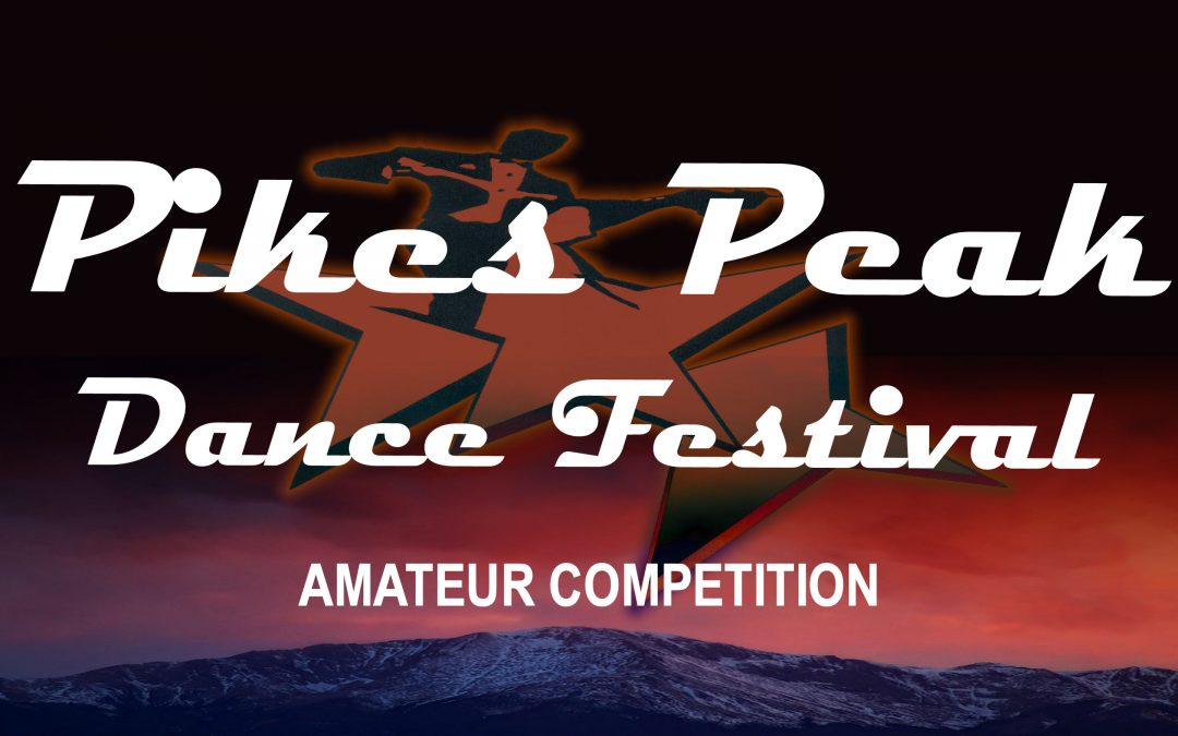 """Pikes Peak Dance Festival"" Amateur Competition  – SAT, January 19, 2019"