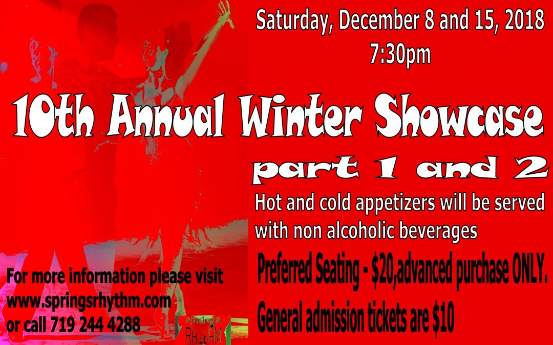 IT IS HERE!!! 10th ANNUAL WINTER SHOWCASE Part 1.     SATURDAY, December 8, 2018