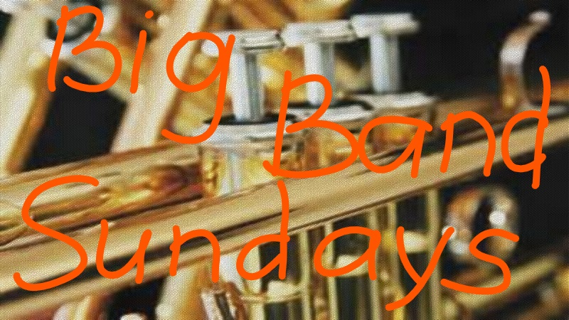 """Big Band Sunday"" – SUN, January 20, 2019"