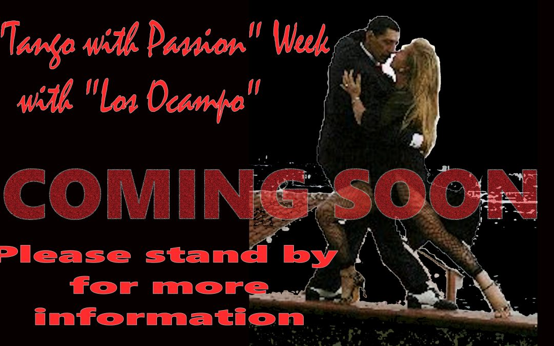 Coming soon: TANGO WITH PASSION Week with Monica Romero and Omar Ocampo