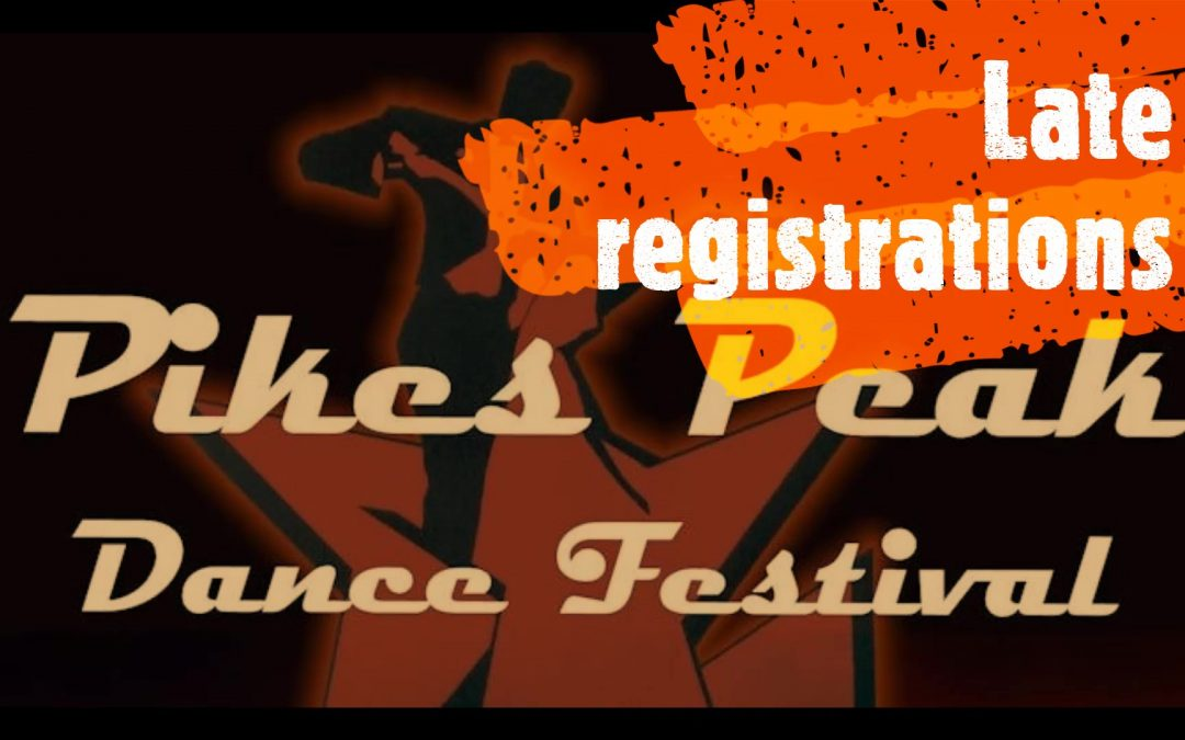 Late registrations for Pikes Peak Dance Festival will be accepted until Tuesday, 02/18/20