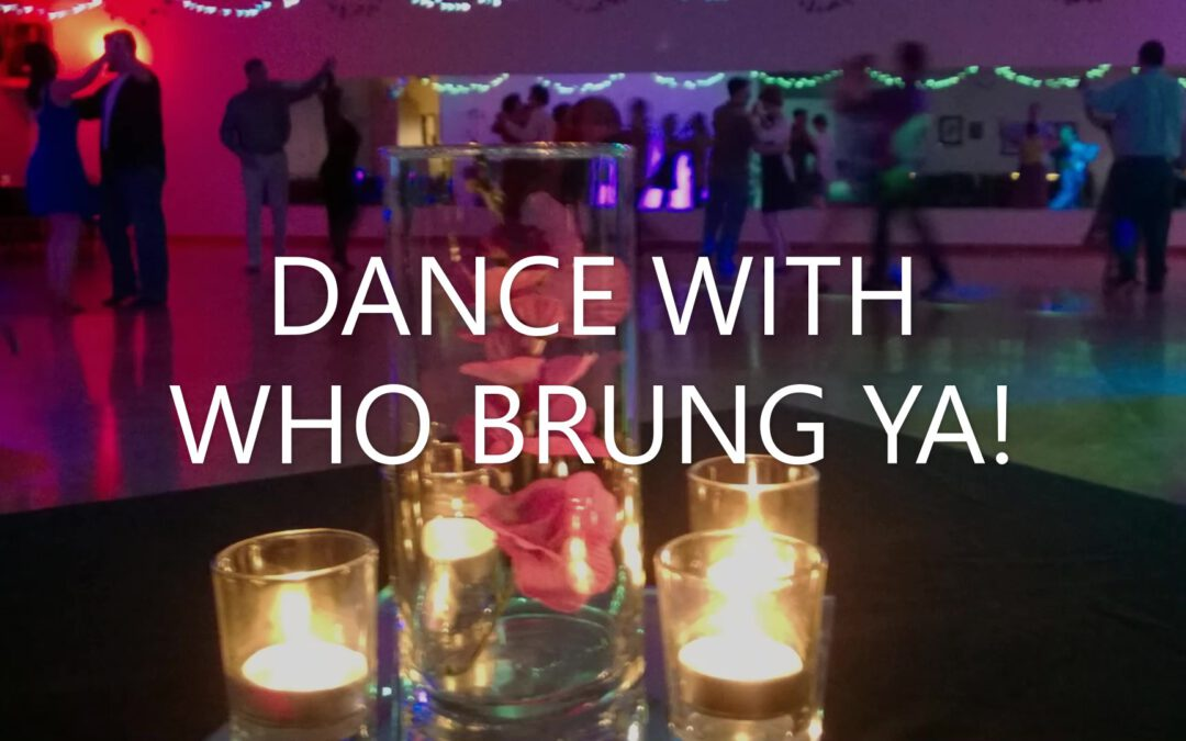 """Dance With Who Brung Ya!"" – COVID-19 inspired event coming on August 15, 2020"